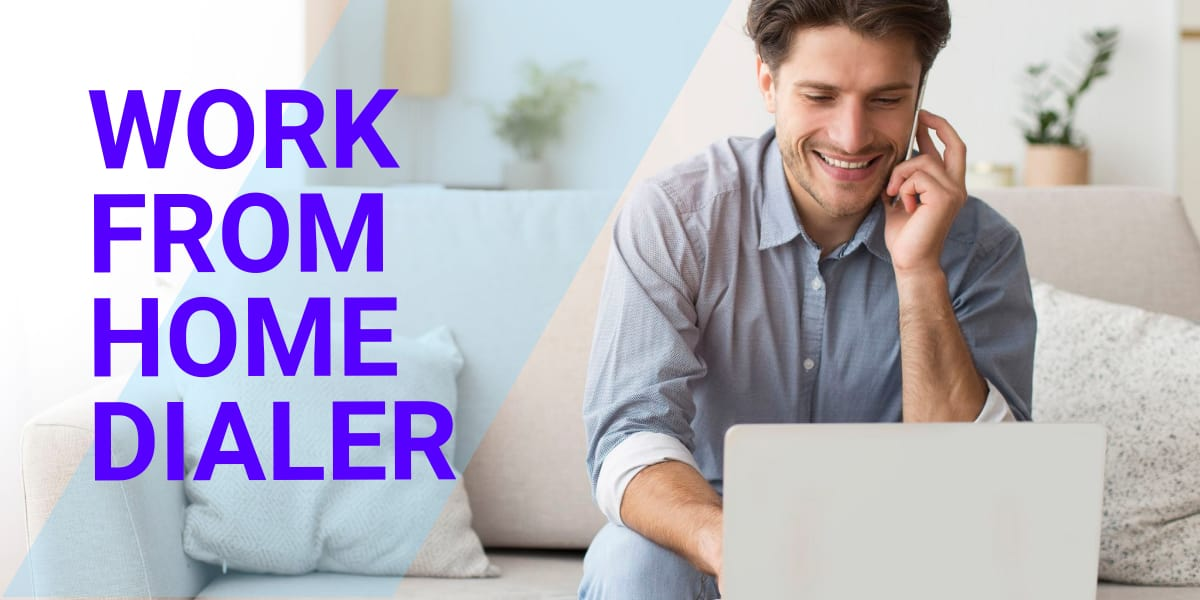 Work From Home Dialer WFH Dialer