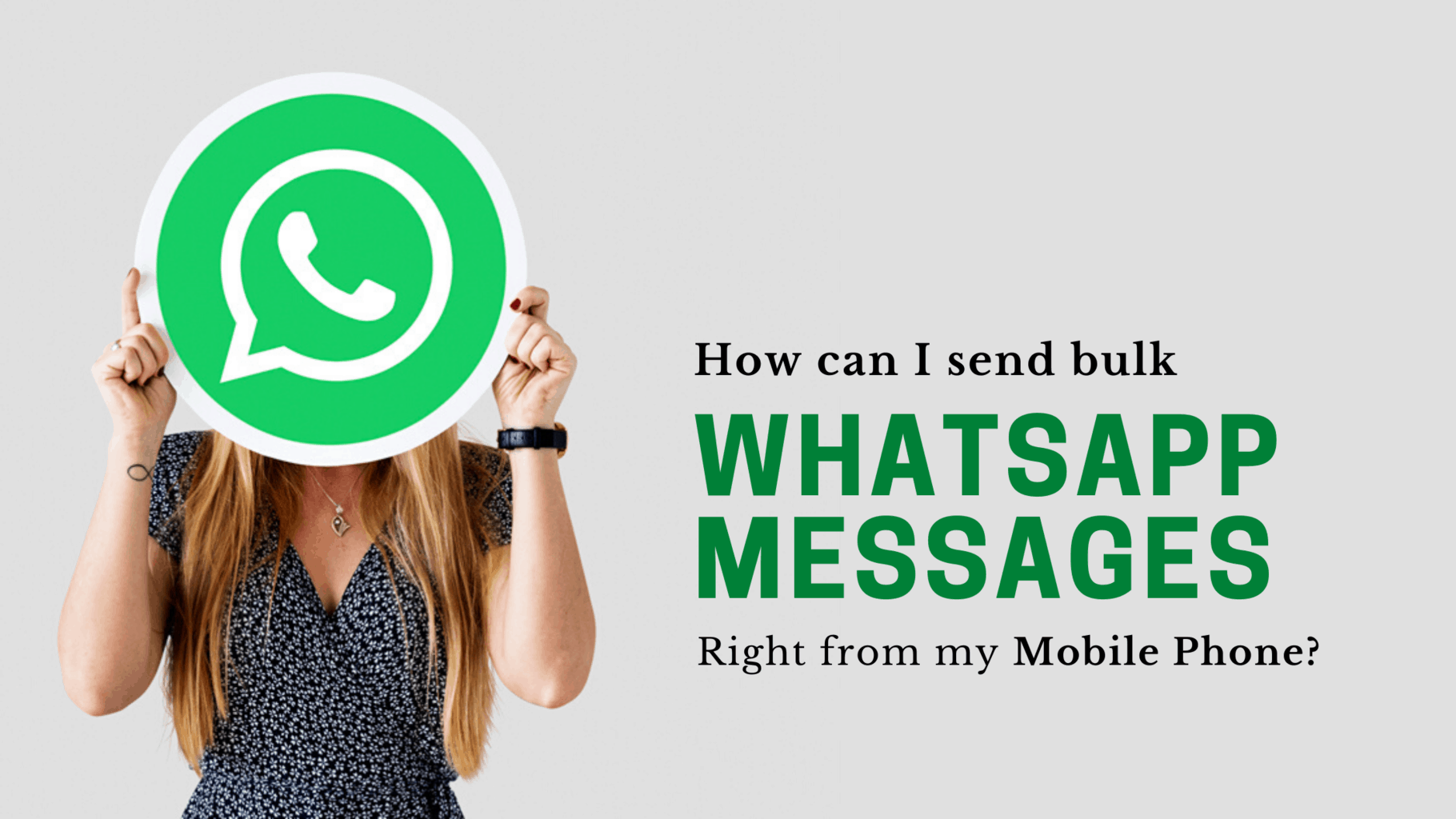 Send Bulk WhatsApp Messages from your Phone 2