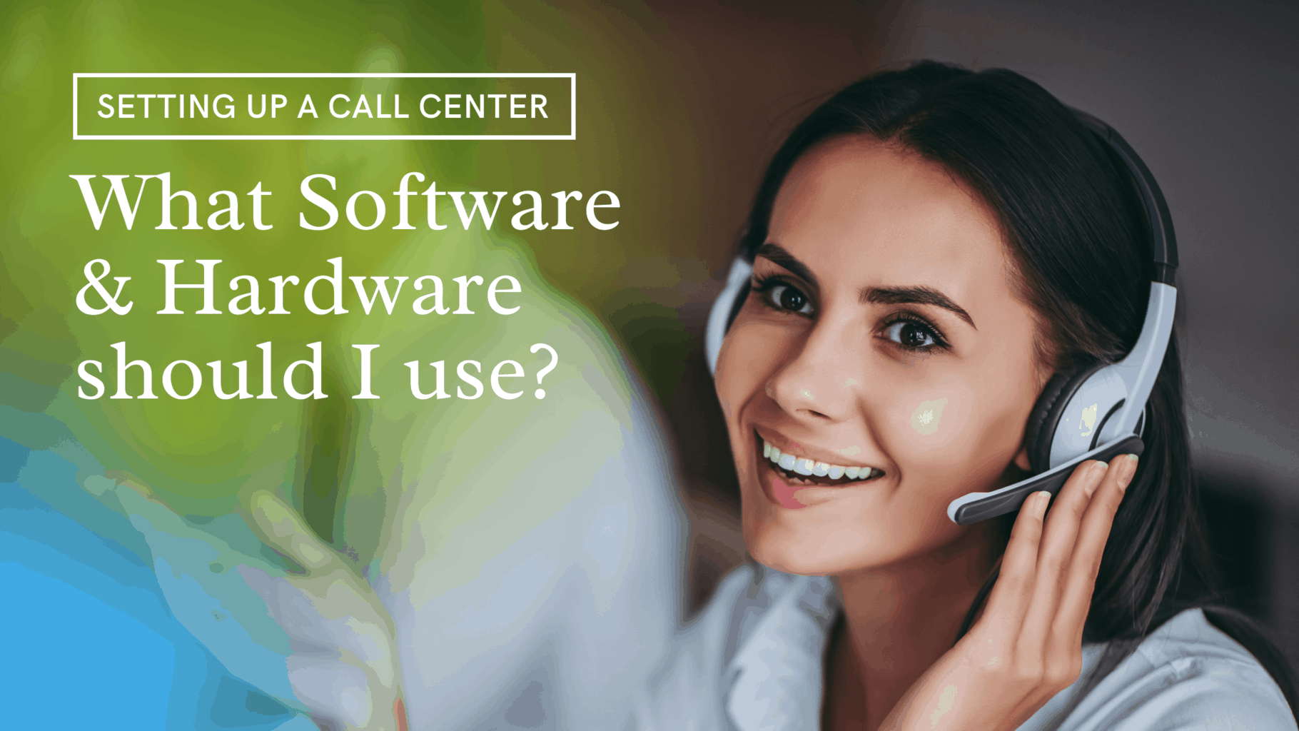 Hardware & Software required for a Call Center Setup